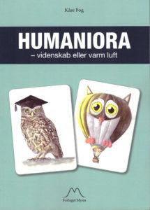 Humaniora - videnskab eller varm luft